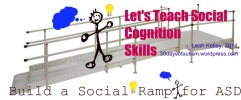 Building a Social Ramp: supporting those with social cognitive challenges